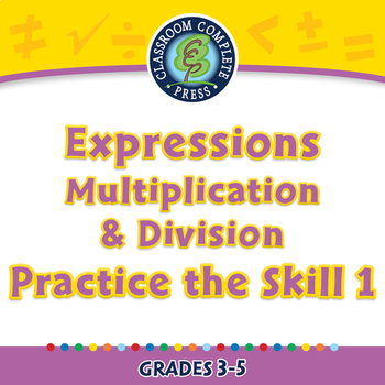 Expressions - Multiplication & Division - Practice the Skill 1 - MAC Gr. 3-5