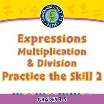 Expressions - Multiplication & Division - Practice the Skill 2 - MAC Gr. 3-5