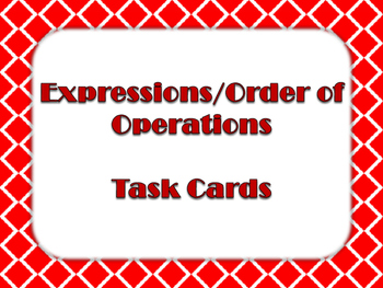 Expressions/Order of Operations Task Cards