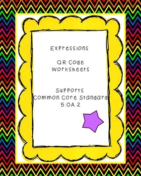 Expressions QR Code Worksheets Common Core Standard 5.OA.2