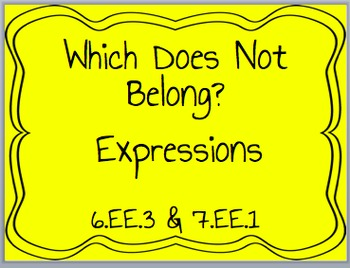 Expressions, Which Does Not Belong? 6.EE.3 & 7.EE.1