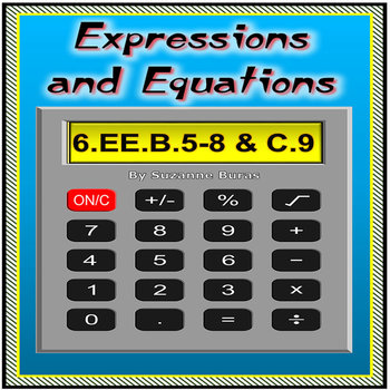 Expressions and Equations: 6.EE.B.5-8 and 6.EE.C.9