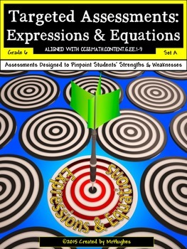 Expressions and Equations - Common Core Math Targeted Assessments