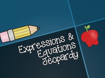 Expressions and Equations Jeopardy