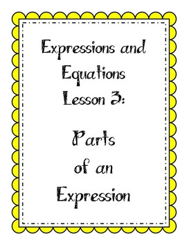 Expressions and Equations Lesson - Parts of an Expression