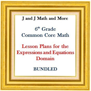 Lesson Plans:  Expressions and Equations:  BUNDLED