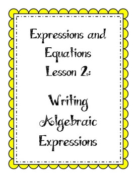 Expressions and Equations Lesson - Write Algebraic Expressions