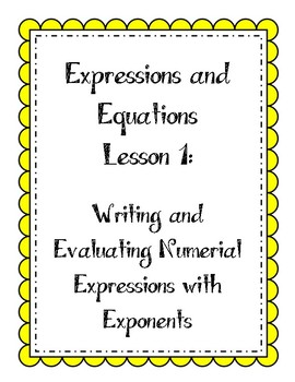 Expressions and Equations Lesson - Write and Evaluate Expressions with Exponents
