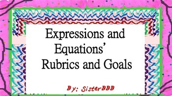 Expressions and Equations' Rubrics and Goals