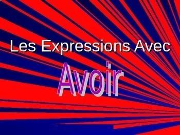 French francais FAIRE et AVOIR expressions + activities 28 slides!
