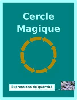 Expressions de quantité (Expressions of quantity in French) Cercle magique