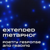 Extended Metaphor Poetry Response and Reading ( Distance Learning )