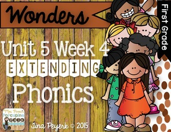 Extending Phonics with Wonders for First: Unit 5 Week 4