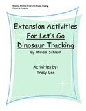 Extension Activities: Let's Go Dinosaur Tracking