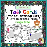 TASK CARDS FOR ANY FICTIONAL TEXT with Response Pages