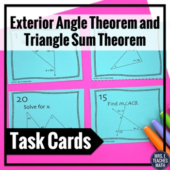 Exterior Angle And Triangle Sum Theorem Task Cards By Mrs E Teaches Math