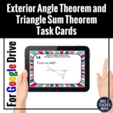 Exterior Angle and Triangle Sum Theorem Task Cards Digital Activity