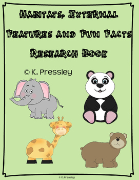 External Features, Fun Facts and Habitats! {Animal Research}