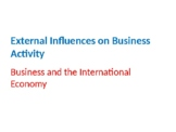 External Influences on Business Activity – Business & the