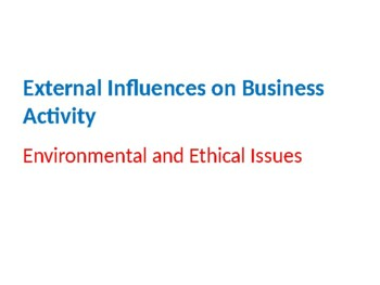 External Influences on Business Activity – Environmental and Ethical Issues