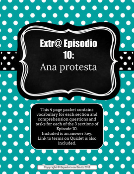 Extr@ Episodio 10: Ana protesta: Comprehension Packet