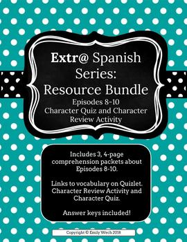 Extr@ Spanish Series: BUNDLE: Episodes 8-10 packets AND Character Quiz