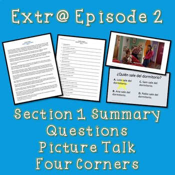 Extr@ en español Episode 2 Section 1 Summary with questions ...
