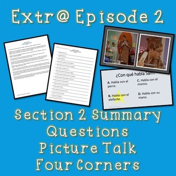 Extr@ en español Episode 2 Section 2 Summary with questions (Spanish Extra)
