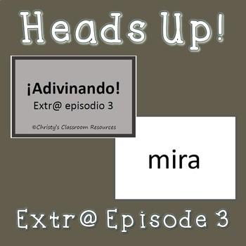 Extr@ en español Episode 3 Heads Up Game (Spanish Extra)