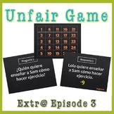 Extr@ en español Episode 3 Unfair Game! ¡No es justo! (Spanish Extra en español)