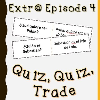 Extr@ en español Episode 4 Quiz, quiz, trade (Spanish Extra )