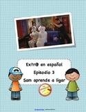 Extra en español (Spanish Extr@). Episodio 3: Sam aprende a ligar. Discovery ch.