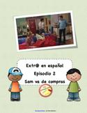Extra en español (Spanish Extr@). Episodio 2: Sam va de compras. Discovery ch.