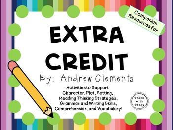 Extra Credit by Andrew Clements: A Complete Novel Study!