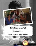 Extra en español (Spanish Extr@). Episodio 4: Sam busca un trabajo. Discovery
