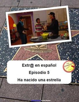Extra en español (Spanish Extr@). Episodio 5: Ha nacido una estrella.  Discovery
