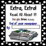 Extra, Extra! Google Slides App Newspaper- End of the Year