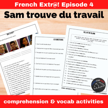 Extra! French - worksheets to accompany episode 4 - Sam trouve du Travail
