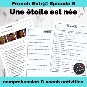 Extra! French - worksheets to accompany episode 5 - Une étoile est née