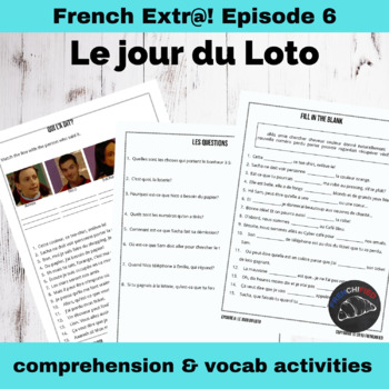 Extra! French - worksheets to accompany episode 6 - Le jour du Loto