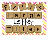Extra Large Letter Tiles