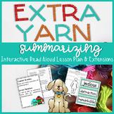 Extra Yarn by Mac Barnett Interactive Read Aloud Lesson Plan for Summarizing