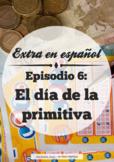 Extra en español (Spanish Extr@). Episodio 6: El día de la