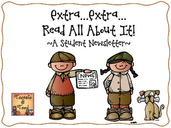 Extra...Extra....Read All About It! ~ A Student Newsletter