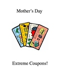 Extreme Coupons for Mother's Day!