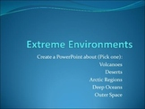 Extreme Environments: Create a powerpoint