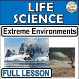 Extreme Environments. Full Life Science Lesson.