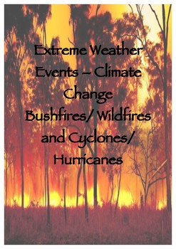 Extreme Weather Events–Climate Change Bushfires/Wildfires and Cyclones/Hurricane