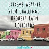 Extreme Weather Stem Challenge: Drought Rain Collector