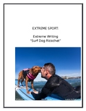"""Extreme Writing: Extreme Sport: """"Ricochet the Surfing Dog"""""""